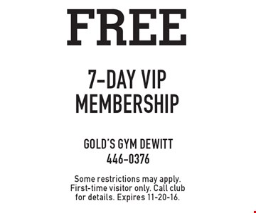 Free 7-day vip membership. Some restrictions may apply. First-time visitor only. Call club for details. Expires 11-20-16.