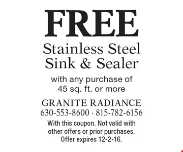 FREE Stainless Steel Sink & Sealer with any purchase of 45 sq. ft. or more. With this coupon. Not valid with other offers or prior purchases. Offer expires 12-2-16.