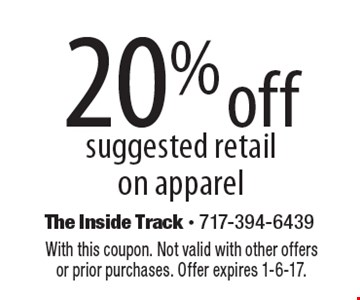 20% off suggested retail on apparel. With this coupon. Not valid with other offers or prior purchases. Offer expires 1-6-17.