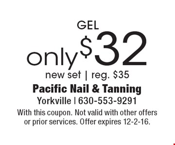 only $32 GEL. New set. Reg. $35. With this coupon. Not valid with other offers or prior services. Offer expires 12-2-16.