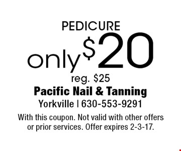 only $20 PEDICURE reg. $25. With this coupon. Not valid with other offers or prior services. Offer expires 2-3-17.