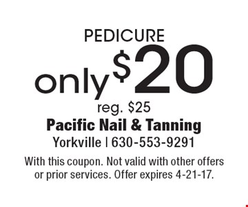 Only $20 PEDICURE. Reg. $25. With this coupon. Not valid with other offers or prior services. Offer expires 4-21-17.