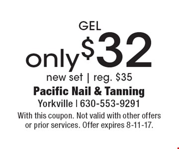 GEL only $32. New set. Reg. $35. With this coupon. Not valid with other offers or prior services. Offer expires 8-11-17.