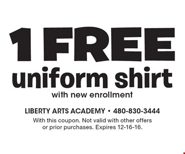 1 Free uniform shirt with new enrollment. With this coupon. Not valid with other offers or prior purchases. Expires 12-16-16.