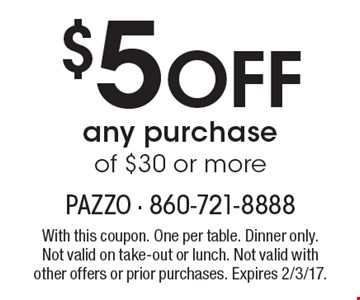 $5 Off any purchase of $30 or more. With this coupon. One per table. Dinner only. Not valid on take-out or lunch. Not valid with other offers or prior purchases. Expires 2/3/17.
