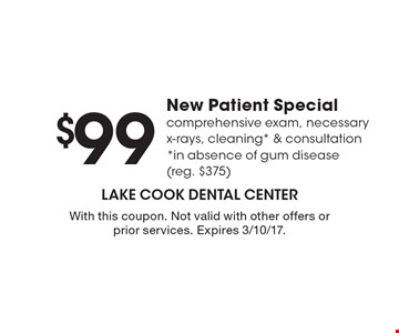 $99 New Patient Special comprehensive exam, necessary x-rays, cleaning* & consultation*in absence of gum disease(reg. $375). With this coupon. Not valid with other offers or prior services. Expires 3/10/17.
