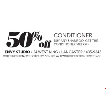 50% off Conditioner Buy any shampoo, get the conditioner 50% off. With this coupon / WITH SELECT STYLISTS / not valid with other offers / expires 1-6-17
