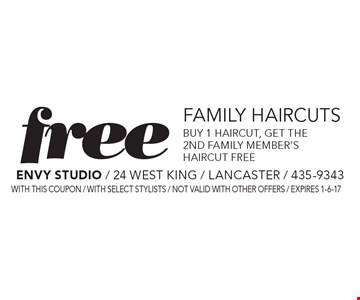 Free family haircuts. Buy 1 haircut, get the 2nd family member's haircut free. With this coupon / WITH SELECT STYLISTS / not valid with other offers / expires 1-6-17