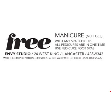 Free Manicure (not gel) with any spa pedicure. All pedicures are in one-time Use pedicure foot spas. with this coupon / WITH SELECT STYLISTS / not valid with other offers / expires 1-6-17