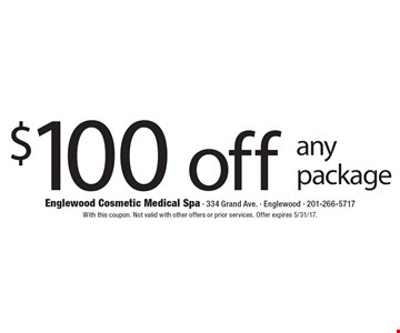 $100 off any package. With this coupon. Not valid with other offers or prior services. Offer expires 5/31/17.
