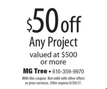 $50 off Any Project valued at $500 or more. With this coupon. Not valid with other offers or prior services. Offer expires 6/30/17.