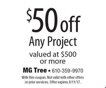$50 off Any Project valued at $500 or more. With this coupon. Not valid with other offers or prior services. Offer expires 8/11/17.