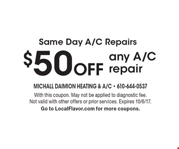 Same Day A/C Repairs - $50 Off any A/C repair. With this coupon. May not be applied to diagnostic fee. Not valid with other offers or prior services. Expires 10/6/17. Go to LocalFlavor.com for more coupons.