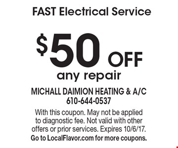 FAST Electrical Service - $50 Off any repair. With this coupon. May not be applied to diagnostic fee. Not valid with other offers or prior services. Expires 10/6/17. Go to LocalFlavor.com for more coupons.