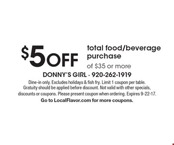 $5 off total food/beverage purchase of $35 or more. Dine-in only. Excludes holidays & fish fry. Limit 1 coupon per table. Gratuity should be applied before discount. Not valid with other specials, discounts or coupons. Please present coupon when ordering. Expires 9-22-17. Go to LocalFlavor.com for more coupons.