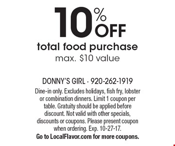 10% OFF total food purchase max. $10 value. Dine-in only. Excludes holidays, fish fry, lobster or combination dinners. Limit 1 coupon per table. Gratuity should be applied before discount. Not valid with other specials, discounts or coupons. Please present coupon when ordering. Exp. 10-27-17. Go to LocalFlavor.com for more coupons.