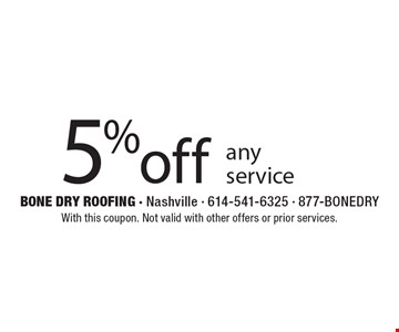 5% off any service. With this coupon. Not valid with other offers or prior services.