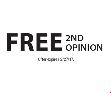 Free 2nd opinion. Offer expires 2/27/17.