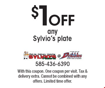 $1 Off any Sylvio's plate. With this coupon. One coupon per visit. Tax & delivery extra. Cannot be combined with any offers. Limited time offer.