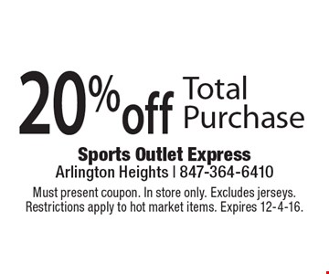 20% off Total Purchase. Must present coupon. In store only. Excludes jerseys.Restrictions apply to hot market items. Expires 12-4-16.