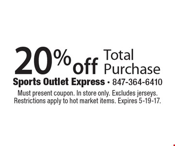 20% off Total Purchase. Must present coupon. In store only. Excludes jerseys. Restrictions apply to hot market items. Expires 5-19-17.