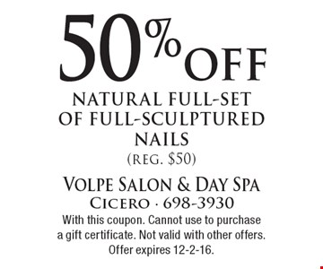 50% off natural full-set of full-sculptured nails (reg. $50). With this coupon. Cannot use to purchase a gift certificate. Not valid with other offers. Offer expires 12-2-16.