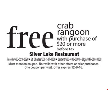 Free crab rangoon with purchase of $20 or more, before tax. Must mention coupon. Not valid with other offers or prior purchases. One coupon per visit. Offer expires 12-9-16.