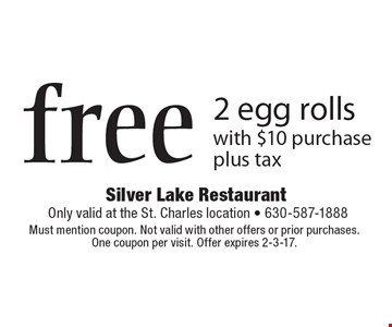 Free 2 egg rolls with $10 purchase. Plus tax. Must mention coupon. Not valid with other offers or prior purchases. One coupon per visit. Offer expires 2-3-17.
