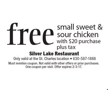 free small sweet & sour chicken with $20 purchase. Plus tax. Must mention coupon. Not valid with other offers or prior purchases. One coupon per visit. Offer expires 2-3-17.