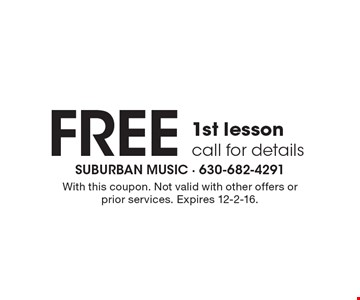 Free 1st lesson. Call for details. With this coupon. Not valid with other offers or prior services. Expires 12-2-16.