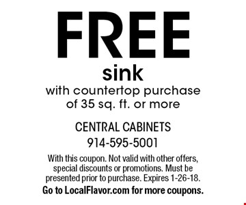 FREE sink with countertop purchase of 35 sq. ft. or more. With this coupon. Not valid with other offers, special discounts or promotions. Must be presented prior to purchase. Expires 1-26-18. Go to LocalFlavor.com for more coupons.