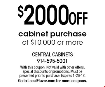 $2000 OFF cabinet purchase of $10,000 or more. With this coupon. Not valid with other offers, special discounts or promotions. Must be presented prior to purchase. Expires 1-26-18. Go to LocalFlavor.com for more coupons.