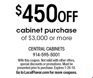 $450 OFF cabinet purchase of $3,000 or more. With this coupon. Not valid with other offers, special discounts or promotions. Must be presented prior to purchase. Expires 1-26-18. Go to LocalFlavor.com for more coupons.