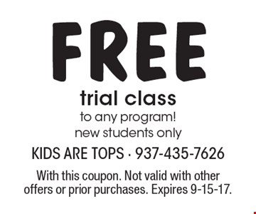 Free trial class to any program! new students only. With this coupon. Not valid with other offers or prior purchases. Expires 9-15-17.