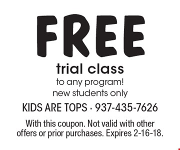 Free trial class to any program! new students only. With this coupon. Not valid with other offers or prior purchases. Expires 2-16-18.