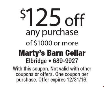 $125 off any purchase of $1000 or more. With this coupon. Not valid with other coupons or offers. One coupon per purchase. Offer expires 12/31/16.