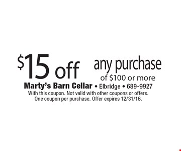 $15 off any purchase of $100 or more. With this coupon. Not valid with other coupons or offers. One coupon per purchase. Offer expires 12/31/16.