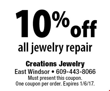 10% off all jewelry repair. Must present this coupon. One coupon per order. Expires 1/6/17.