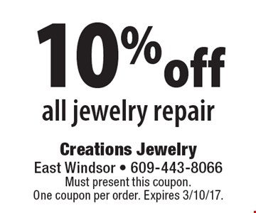 10% off all jewelry repair. Must present this coupon.One coupon per order. Expires 3/10/17.