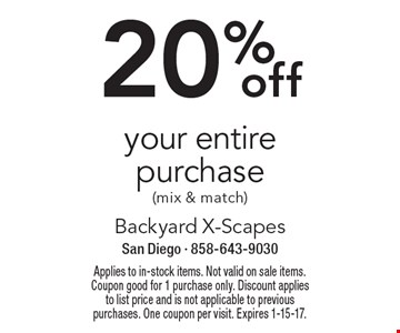 20% off your entire purchase (mix & match). Applies to in-stock items. Not valid on sale items. Coupon good for 1 purchase only. Discount applies to list price and is not applicable to previous purchases. One coupon per visit. Expires 1-15-17.