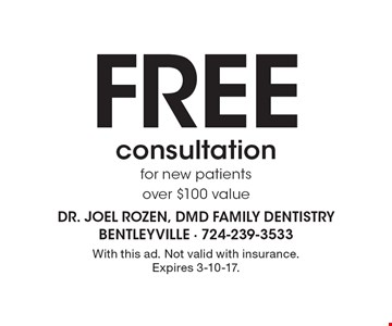 Free consultation for new patients over $100 value. With this ad. Not valid with insurance. Expires 3-10-17.