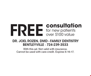 Free consultation for new patients. Over $100 value. With this ad. Not valid with insurance. Cannot be used with care credit. Expires 6-16-17.