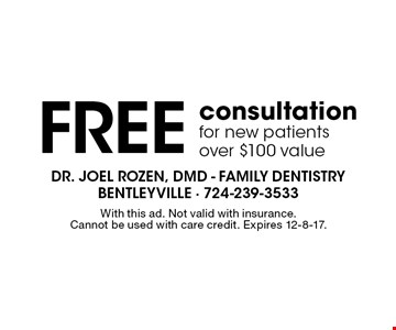 Free consultation for new patients over $100 value. With this ad. Not valid with insurance. Cannot be used with care credit. Expires 12-8-17.