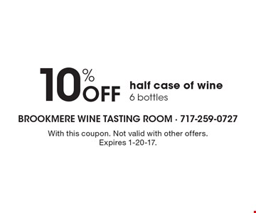 10% Off half case of wine 6 bottles. With this coupon. Not valid with other offers. Expires 1-20-17.
