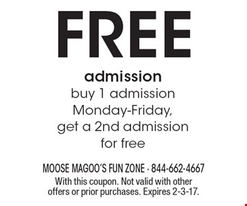 Free admission buy 1 admission Monday-Friday, get a 2nd admission for free. With this coupon. Not valid with other offers or prior purchases. Expires 2-3-17.