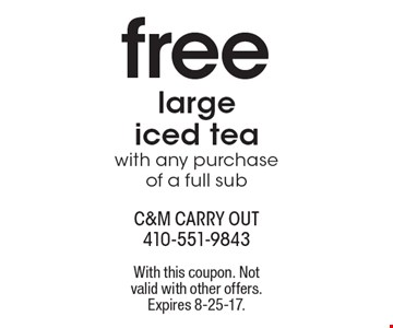 Free large iced tea with any purchase of a full sub. With this coupon. Not
