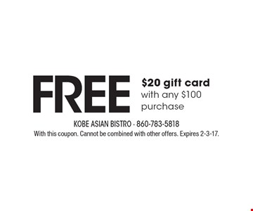 FREE $20 gift card with any $100 purchase. With this coupon. Cannot be combined with other offers. Expires 2-3-17.