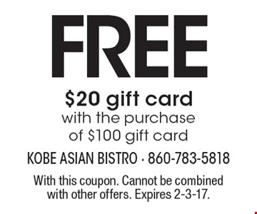 Free $20 gift card with the purchase of $100 gift card. With this coupon. Cannot be combined with other offers. Expires 2-3-17.
