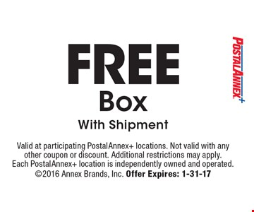 Free Box. With Shipment. Valid at participating PostalAnnex+ locations. Not valid with any other coupon or discount. Additional restrictions may apply. Each PostalAnnex+ location is independently owned and operated. 2016 Annex Brands, Inc. Offer Expires: 1-31-17