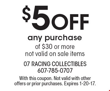 $5 off any purchase of $30 or more not valid on sale items. With this coupon. Not valid with other offers or prior purchases. Expires 1-20-17.